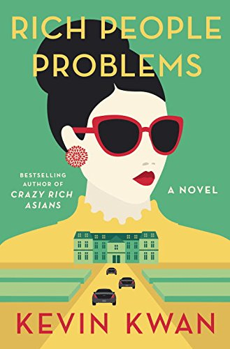 Rich People Problems A Novel Kevin Kwan